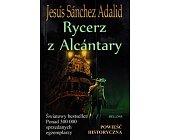 Szczegóły książki RYCERZ Z ALCANTARY