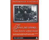 Szczegóły książki TERAZ JUŻ WIEMY... NOWA HISTORIA ZIMNEJ WOJNY