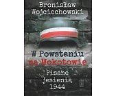 Szczegóły książki W POWSTANIU NA MOKOTOWIE. PISANE JESIENIĄ 1944