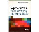 Szczegóły książki WPROWADZENIE DO INFORMATYKI DLA HUMANISTÓW