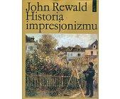 Szczegóły książki HISTORIA IMPRESJONIZMU