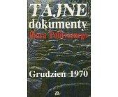 Szczegóły książki TAJNE DOKUMENTY BIURA POLITYCZNEGO - GRUDZIEŃ 1970