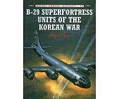 Szczegóły książki B-29 SUPERFORTRESS UNITS OF THE KOREAN WAR (OSPREY COMBAT AIRCRAFT 42)