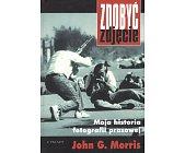 Szczegóły książki MOJA HISTORIA FOTOGRAFII PRASOWEJ