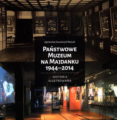 PAŃSTWOWE MUZEUM NA MAJDANKU 1944 - 2014