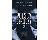 Szczegóły książki POLSCY SZPIEDZY 2