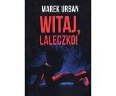 Szczegóły książki WITAJ, LALECZKO