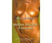 Szczegóły książki BRUDNA TRYLOGIA O HAWANIE