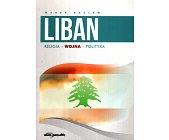Szczegóły książki LIBAN. RELIGIA, WOJNA, POLITYKA
