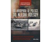 Szczegóły książki OD KAMPANII W POLSCE DO KLĘSKI RZESZY