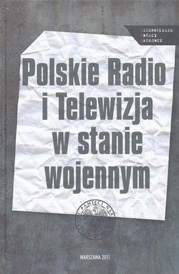 POLSKIE RADIO I TELEWIZJA W STANIE WOJENNYM