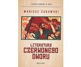 Szczegóły książki LITERATURA CZERWONEGO DWORU