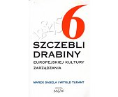 Szczegóły książki 6 SZCZEBLI DRABINY EUROPEJSKIEJ KULTURY ZARZĄDZANIA