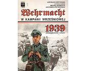 Szczegóły książki WEHRMACHT W KAMPANII WRZEŚNIOWEJ 1939 - UMUNDUROWANIE I OZNAKI
