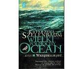 Szczegóły książki WIELKI PÓŁNOCNY OCEAN - KSIĘGA V - WSZĘDZIEBĄDŹ
