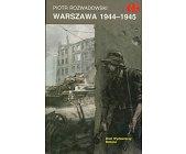 Szczegóły książki WARSZAWA 1944-1945 (HISTORYCZNE BITWY)