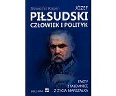 Szczegóły książki JÓZEF PIŁSUDSKI. CZŁOWIEK I POLITYK