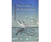 Szczegóły książki TAM PROSTO DO AUGUSTOWA