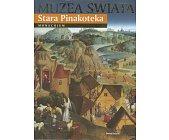 Szczegóły książki MUZEA ŚWIATA - STARA PINAKOTEKA, MONACHIUM