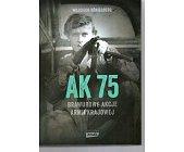Szczegóły książki AK 75. BRAWUROWE AKCJA ARMII KRAJOWEJ