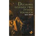Szczegóły książki DUCHOWE DZIEDZICTWO ŻYDÓW POLSKICH
