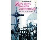 Szczegóły książki ZARYS HISTORII KOŚCIOŁÓW CHRZEŚCIJAŃSKICH