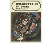 Szczegóły książki MIASTO NA GÓRZE