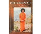 Szczegóły książki MISTERIUM SAI - ŻYCIE, NAUKI I CUDA SATYA SAI BABY