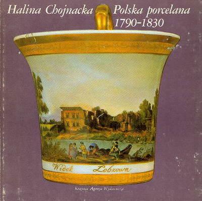 POLSKA PORCELANA 1790-1830