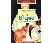 Szczegóły książki BLUES W POLSCE - ENCYKLOPEDIA MUZYKI POPULARNEJ