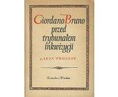 Szczegóły książki GIORDANO BRUNO PRZED TRYBUNAŁEM INKWIZYCJI - AKTA PROCESU