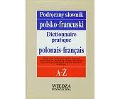Szczegóły książki PODRĘCZNY SŁOWNIK POLSKO - FRANCUSKI