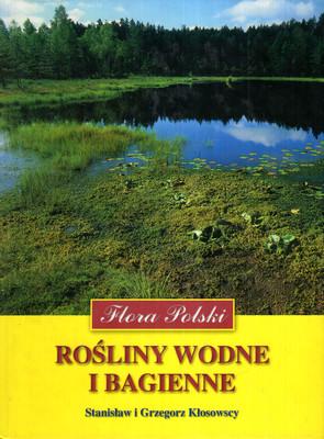 FLORA POLSKI - ROŚLINY WODNE I BAGIENNE