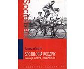 Szczegóły książki SOCJOLOGIA RODZINY. EWOLUCJA, HISTORIA, ZRÓŻNICOWANIE