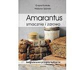 Szczegóły książki AMARANTUS-SMACZNE I ZDROWO