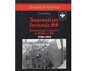 Szczegóły książki ZAGRANICZNE FORMACJE. ZAGRANICZNI OCHOTNICY W WAFFEN-SS. 1940–1945