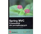 Szczegóły książki SPRING MVC. PRZEWODNIK DLA POCZĄTKUJĄCYCH