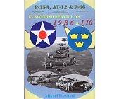 Szczegóły książki P-35A. AT-12. P-66 IN SWEDISH SERVICE AS