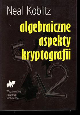 ALGEBRAICZNE ASPEKTY KRYPTOGRAFII