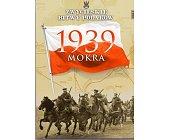 Szczegóły książki MOKRA 1939 (ZWYCIĘSKIE BITWY POLAKÓW, TOM 2)