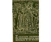 Szczegóły książki Z DZIEJÓW FILOZOFII NA UNIWERSYTECIE KRAKOWSKIM W XV WIEKU