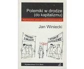 Szczegóły książki POLEMIKI W DRODZE (DO KAPITALIZMU)