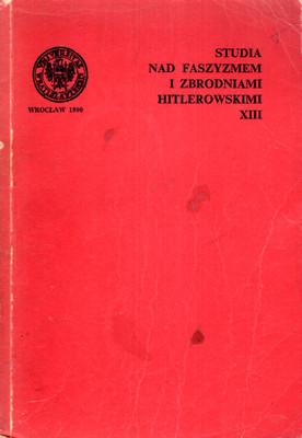 STUDIA NAD FASZYZMEM I ZBRODNIAMI HITLEROWSKIMI - TOM XIII