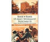 Szczegóły książki RAMIĘ W RAMIĘ: US ARMY I WEHRMACHT PRZECIWKO SS