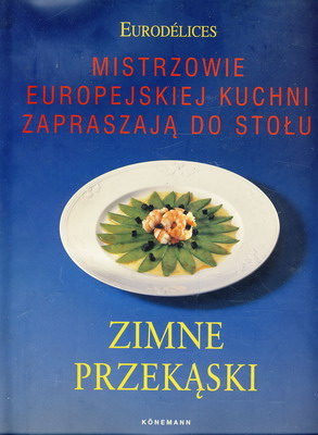 ZIMNE PRZEKĄSKI - MISTRZOWIE EUROPEJSKIEJ KUCHNI ...