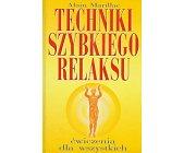 Szczegóły książki TECHNIKI SZYBKIEGO RELAKSU