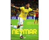 Szczegóły książki NEYMAR. NADZIEJA BRAZYLII, PRZYSZŁOŚĆ BARCELONY