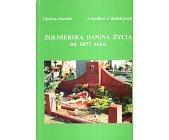 Szczegóły książki ŻOŁNIERSKA DANINA ŻYCIA OD 1657 ROKU