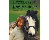Szczegóły książki ENCYKLOPEDIA - KONIE I KUCE
