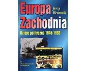 Szczegóły książki EUROPA ZACHODNIA. DZIEJE POLITYCZNE 1945-1993